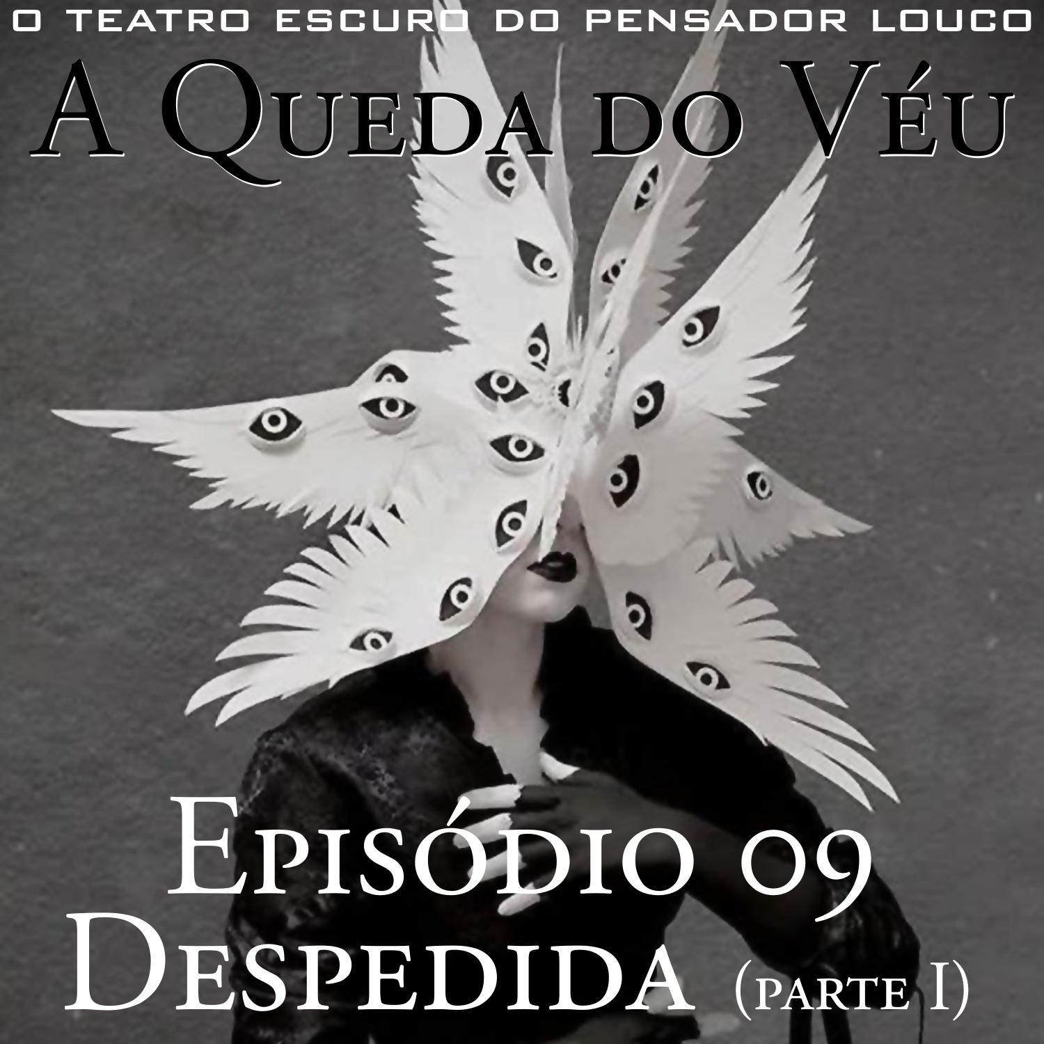 A Queda do Véu 09 - Despedida (parteI)