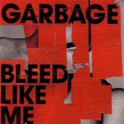 Bleed Like Me by Garbage