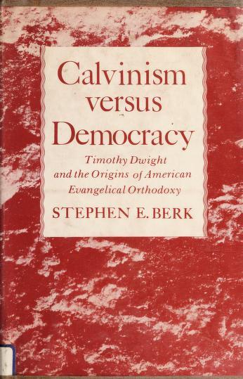 Cover of: Calvinism versus democracy | Berk, Stephen E.