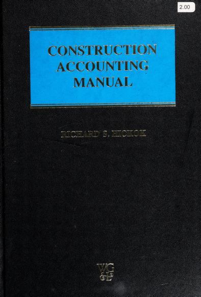 Construction accounting manual by editor, Richard S. Hickok.