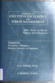 Cover of: Deskbook of executive excellence and stress management | S.A Swami