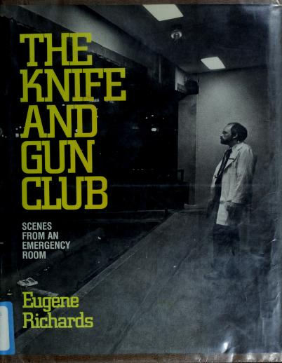 The Knife and Gun Club by Eugene Richards
