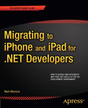 Migrating to iPhone and iPad for .NET developers by Mark Mamone