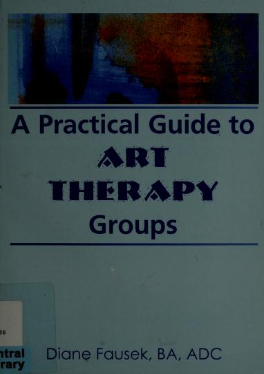 A practical guide to art therapy by Diane Fausek
