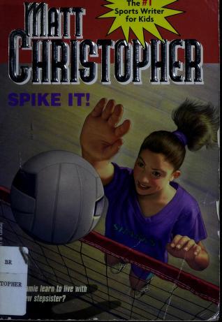 Cover of: Spike it! | Matt Christopher