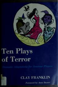 Cover of: Ten plays of terror | Clay Franklin